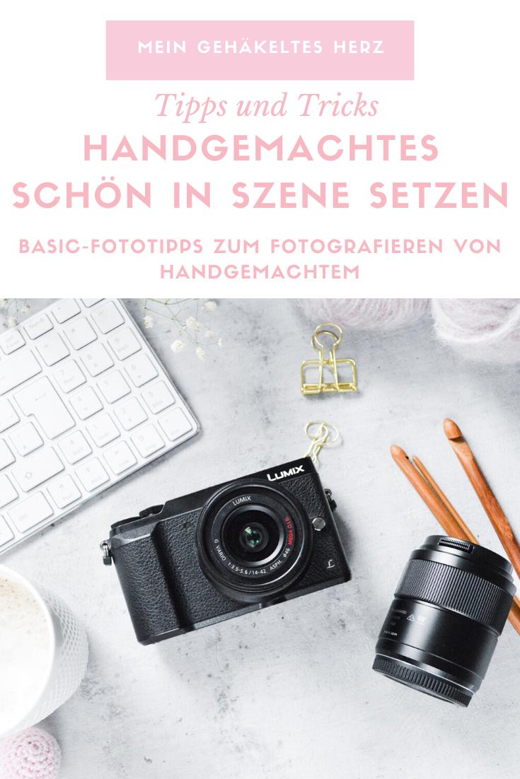 Basic-Foto Tipps für handgemachtes. So fotografiert ihr euere Handgemachten Stücke